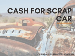 Cash for Scrap Car At Oriental Car Removal